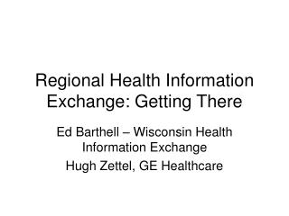 Regional Health Information Exchange: Getting There