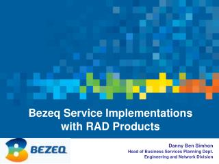 Bezeq Service Implementations with RAD Products