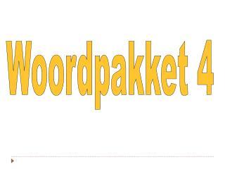 Woordpakket 4