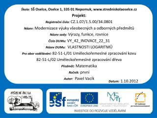 Škola: SŠ Oselce, Oselce 1, 335 01 Nepomuk, stredniskolaoselce.cz Projekt:
