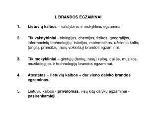 I. BRANDOS EGZAMINAI