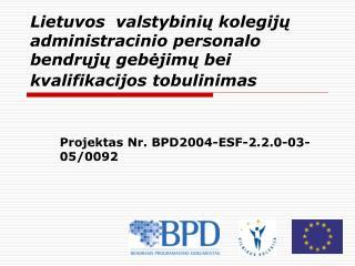 Projektas Nr. BPD2004-ESF-2.2.0-03-05/0092