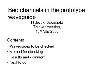 Bad channels in the prototype waveguide