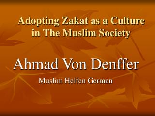 Adopting Zakat as a Culture in The Muslim Society