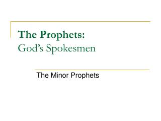 The Prophets:  God�s Spokesmen
