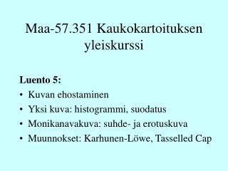 Maa-57.351 Kaukokartoituksen yleiskurssi