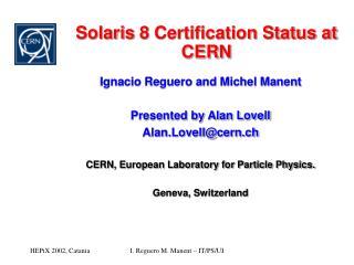 Solaris 8 Certification Status at CERN