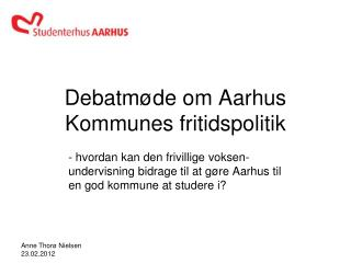 Debatm de om Aarhus Kommunes fritidspolitik