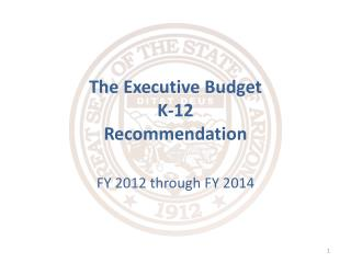 The Executive Budget K-12 Recommendation