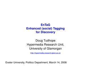 EnTaG Enhanced (social) Tagging for Discovery