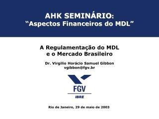 """AHK SEMINÁRIO : """"Aspectos Financeiros do MDL"""""""