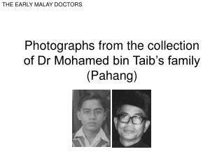 Photographs from the collection of Dr Mohamed bin Taib's family (Pahang)
