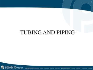 TUBING AND PIPING