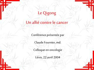 Le Qigong   Un alli  contre le cancer
