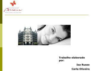 Trabalho elaborado por:           Isa Russo      Carla Oliveira