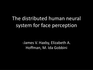 The distributed human neural system for face perception