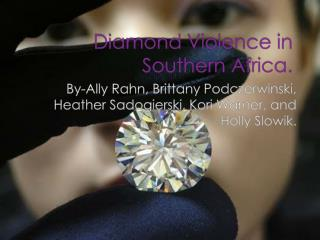 Diamond Violence in Southern Africa.