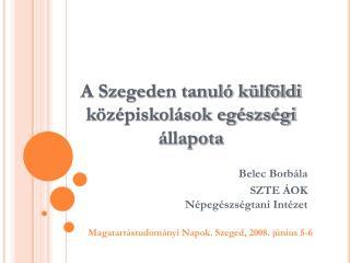 A Szegeden tanuló külföldi középiskolások egészségi állapota