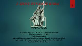 I. Szent István és kora