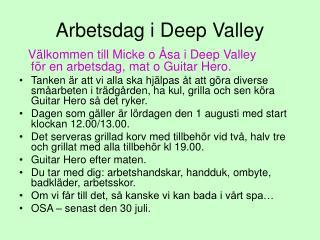 Arbetsdag i Deep Valley