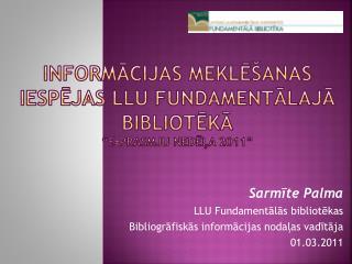 """Informācijas meklēšanas iespējas LLU Fundamentālajā bibliotēkā """"E-prasmju nedēļa 2011"""""""