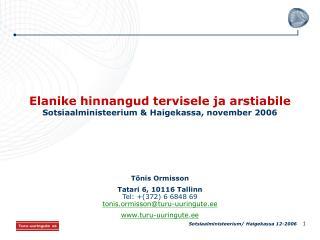 Elanike hinnangud tervisele ja arstiabile Sotsiaalministeerium & Haigekassa, november 2006