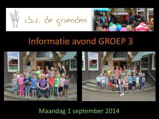 Informatie avond GROEP 3
