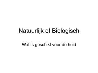 Natuurlijk of Biologisch