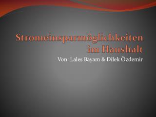 Von: Lales Bayam & Dilek Özdemir