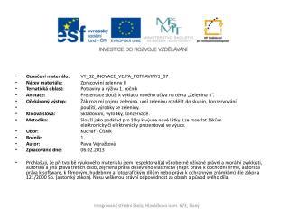 Označení materiálu: VY_32_INOVACE_VEJPA_POTRAVINY1_07 Název materiálu: Zpracování zeleniny II