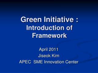 Green Initiative :  Introduction of Framework