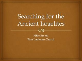 Searching for the Ancient Israelites