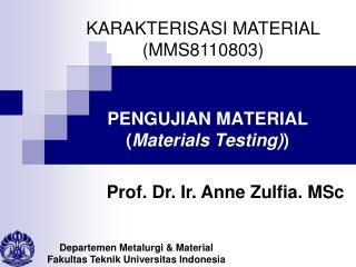 PENGUJIAN MATERIAL ( Materials Testing) )