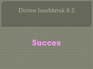 Dictee hoofdstuk 8.2