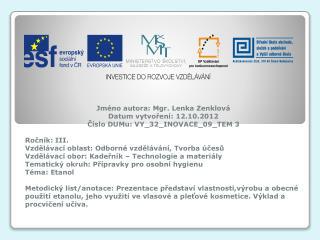 Jméno  autora : Mgr. Lenka  Zenklová Datum vytvoření : 12.10.2012