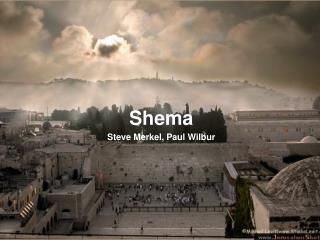 Shema Steve Merkel, Paul Wilbur