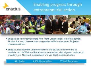Enabling progress through  entrepreneurial action.