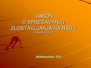 ZAKON O SPREČAVANJU ZLOSTAVLJANJA NA RADU  Sl.glasnik 36/2010