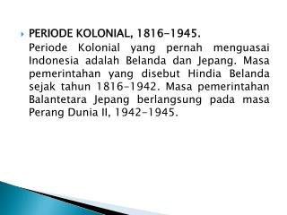 PERIODE KOLONIAL, 1816-1945.