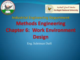 Industrial Engineering Department Methods Engineering Chapter 6:  Work Environment Design