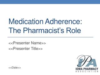 Medication Adherence: The Pharmacist's Role