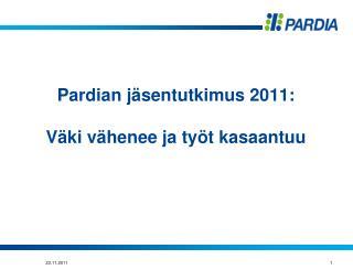 Pardian j�sentutkimus 2011: V�ki v�henee ja ty�t kasaantuu