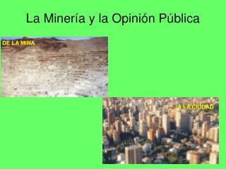 La Minería y la Opinión Pública