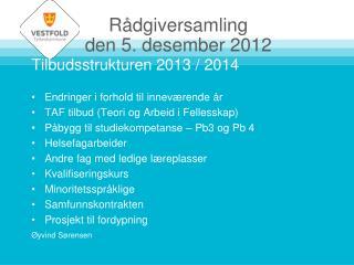 Rådgiversamling  den  5. desember 2012