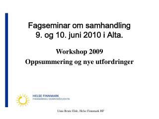 Fagseminar om samhandling 9. og 10. juni 2010 i Alta.