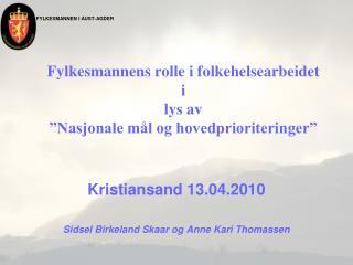 Kristiansand 13.04.2010 Sidsel Birkeland Skaar og Anne Kari Thomassen
