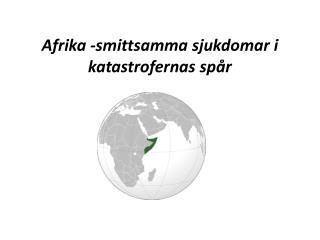 Afrika -smittsamma sjukdomar i katastrofernas sp�r