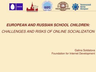 Galina  Soldatova Foundation for Internet Development