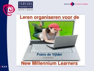 Leren organiseren voor de  New Millennium Learners