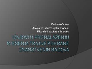 Radovan Vrana Odsjek za informacijske znanosti Filozofski fakultet u Zagrebu